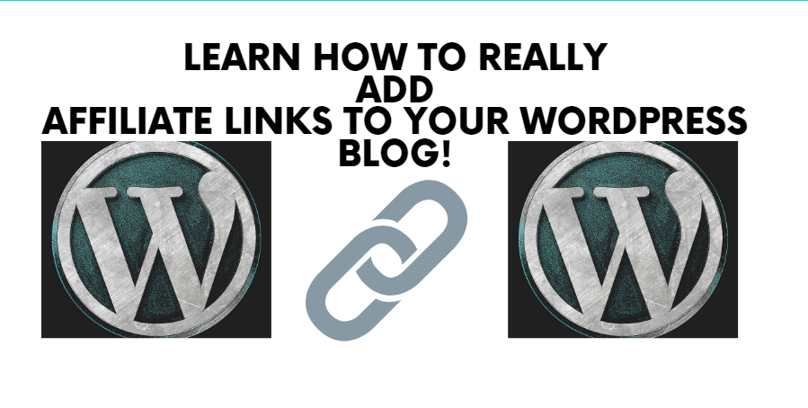 How to Add affiliate links to a WordPress blog
