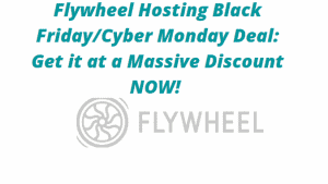 Flywheel Hosting Black Friday/Cyber Monday Deals and Sales