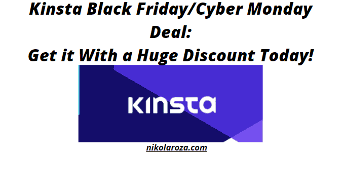 Kinsta Black Friday/Cyber Monday Deals and Sales 2021