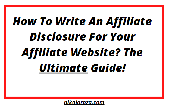 How to write an affiliate disclosure for your website