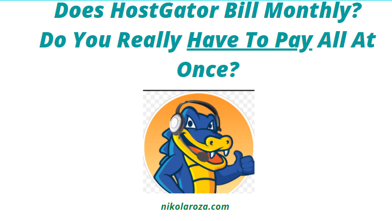 Does HostGator Bill Monthly Or Yearly?