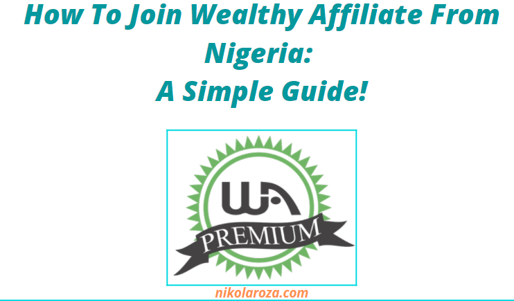 How To Join Wealthy Affiliate From Nigeria