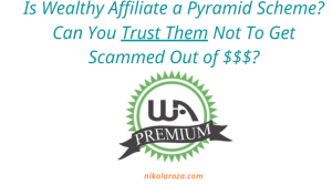 Is Wealthy Affiliate a pyramid scheme or not?