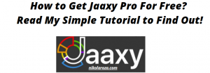 How To Get Jaaxy Pro for Free?