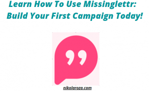 how to create a campaign with Missinglettr