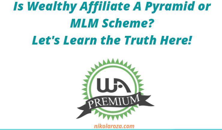 Is Wealthy Affiliate a Pyramid Scheme or MLM?