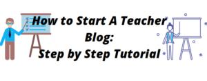 how to start a teacher blog
