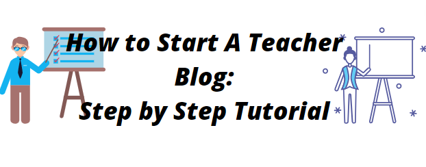How to Start a Teacher Blog and make money with it