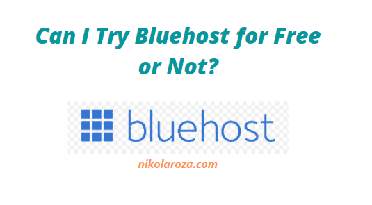 Can I try Bluehost for free?